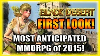 Black Desert Online Gameplay - Most Anticipated MMORPG of 2015 - First Look!