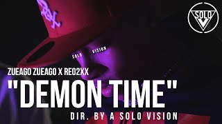 Zueago Zueago x Reo2xx - Demon Time Remix (Official Video) | Dir. By @aSoloVision