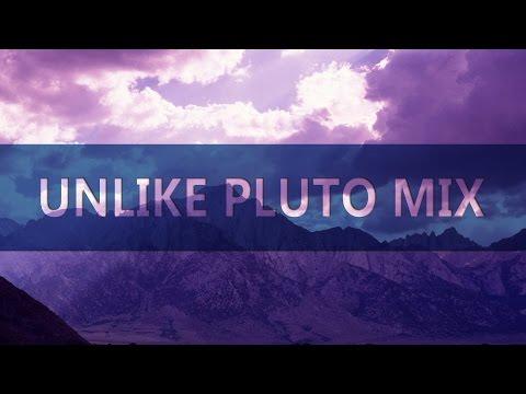 Best of Unlike Pluto | Mixtape | Playlist