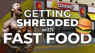 How To Get Shredded Eating McDonalds Every Single Day