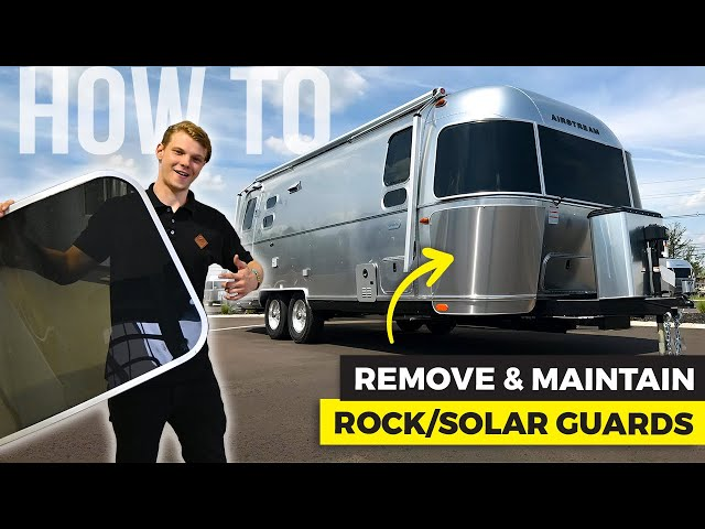 How To: Remove & Maintain Airstream Rock/Solar Guards