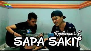 KapthenpureK_Sapa Sakit ( COVER CBA TV OFFICIAL ) LAGU YANG LAGI VIRAL 2021