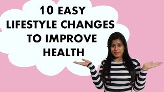 10 easy lifestyle changes to improve ...