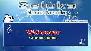 Camelia Malik - Wakuncar | Karaoke musik Version Keyboard + Lirik tanpa vokal