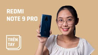 Mở hộp & trên tay Redmi Note 9 Pro