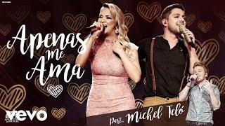 Maria Cecília & Rodolfo - Apenas Me Ama ft. Michel Teló