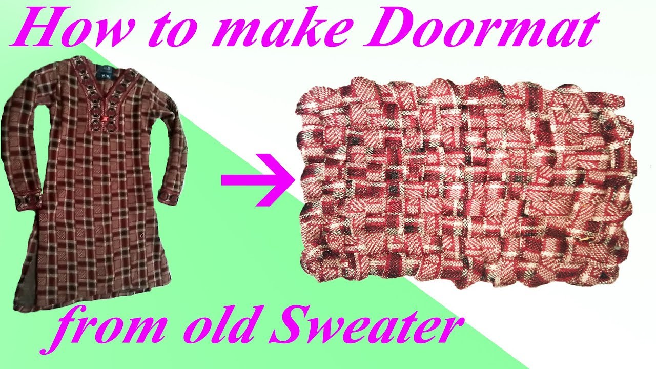 Make Doormat With Sweater How To Make Doormat