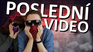 POSLEDNÍ VIDEO