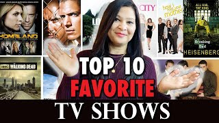 MY TOP 10 FAVORITE TV SHOWS OF ALL TIME |  BEST TV SHOWS