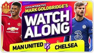 MANCHESTER UNITED vs CHELSEA with Mark Goldbridge LIVE
