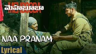 Naa Pranam Lyrical Song  | Mehbooba Songs | Puri Jagannadh , Akash Puri , Sandeep Chowta