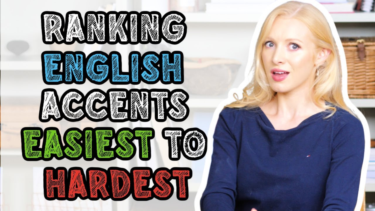 English Accents Ranked from Easy to Hard to Understand (with TEST & Examples)