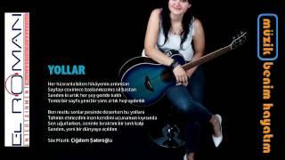 Çiğdem Şatıroğlu - Yollar (feat. Rafet El Roman) 2017 (MBH VOL 1)