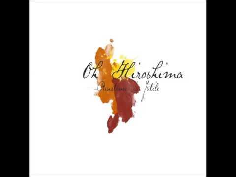 Oh Hiroshima Resistance Is Futile (Full Album)