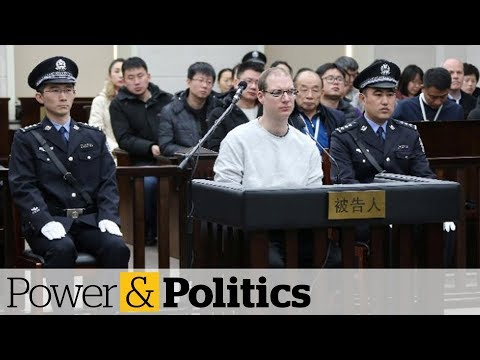 Canada Asks China For Clemency In Death Penalty Case   Power & Politics