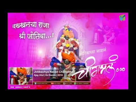 Jotibachya Navan Changbhal (Ajay-Atul) | MARATHI | DJ REMIX | 2016 HITS