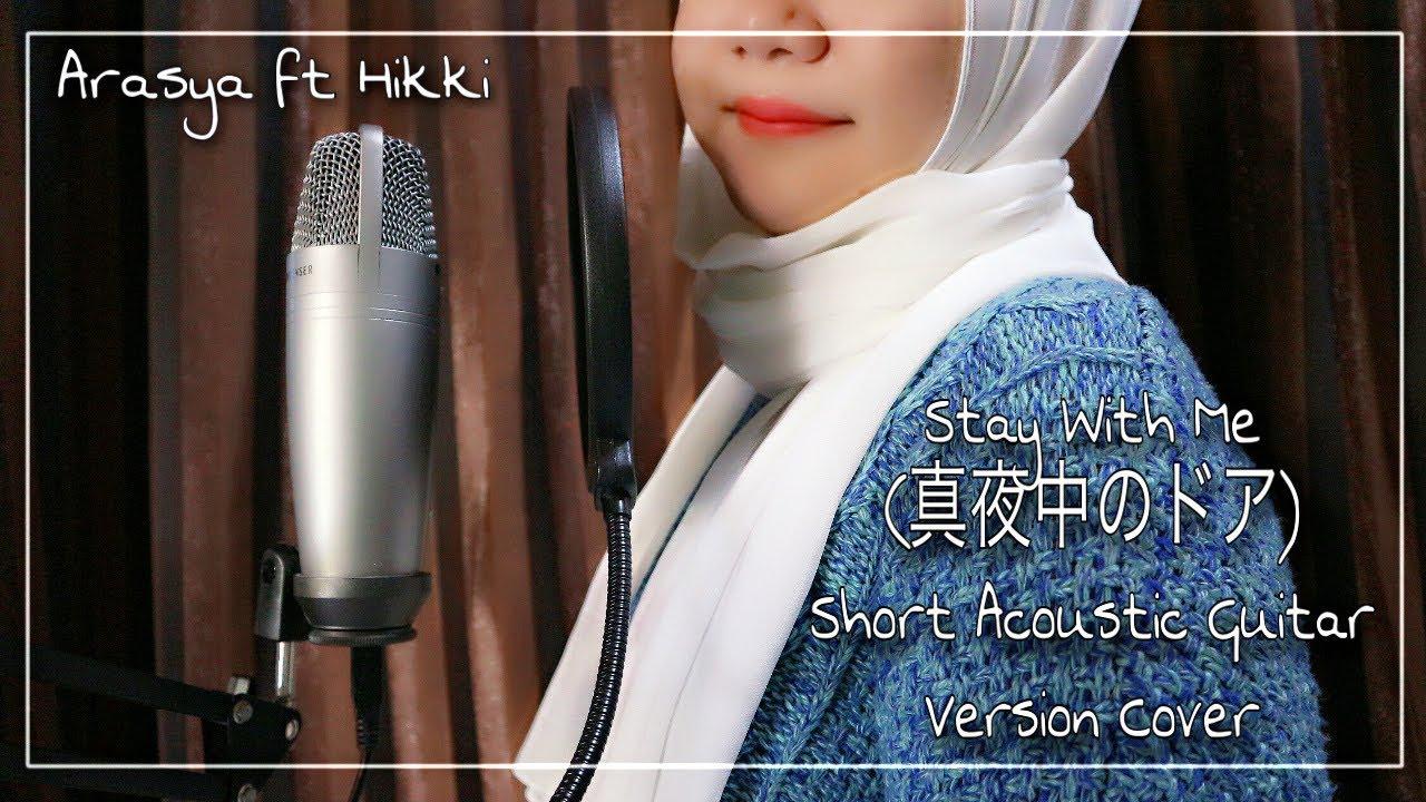 【Arasya ft Hikki】Stay With Me (真夜中のドア) - Short Acoustic Guitar Version COVER