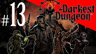 Darkest Dungeon - Episode 13 - Virtual Bromance Brings It Home!