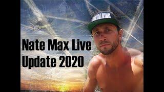 Nate Max Live 2020 Update