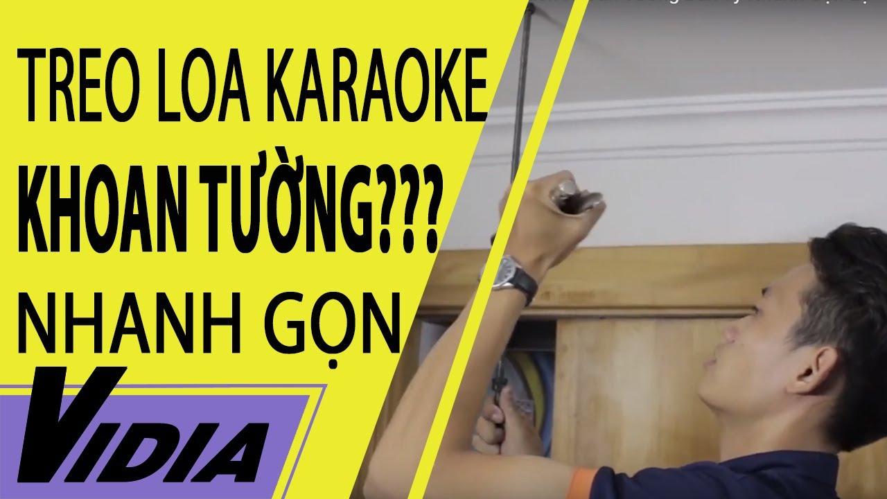 Cách Treo Loa Karaoke Lên Tường Và Cách Khoan Tường Bắn Ty Nhanh Gọn Lẹ – Vidia 0902699186