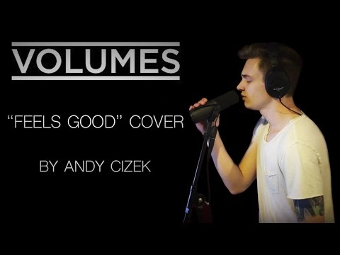 """Volumes """"Feels Good"""" VOCAL COVER"""