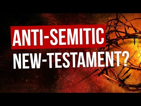 Is the New Testament really anti-Semitic?