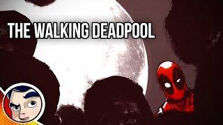 The Walking Deadpool - Zombie Deadpool Full Story | Comicstorian