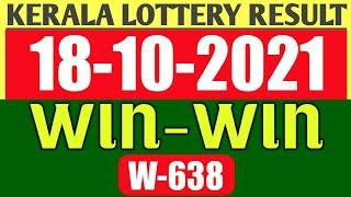 KERALA WIN-WIN W.638 KERALA LOTTERY RESULT TODAY 18/10/2021|Kerala Lottery Result