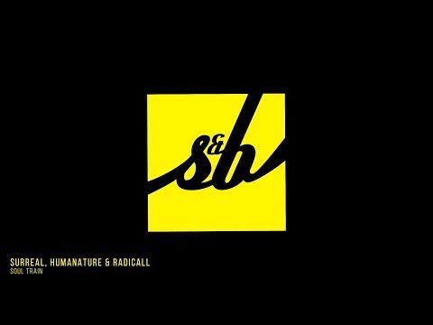 Surreal, HumaNature & Radicall - Soul Train