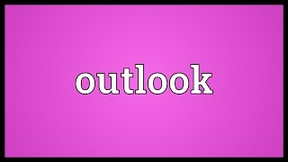 Outlook Meaning