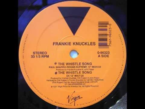 Frankie Knuckless  The Whistle Song Sound Factory 12 Mix