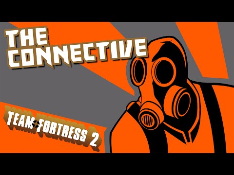 The Connective Plays | Team Fortress 2