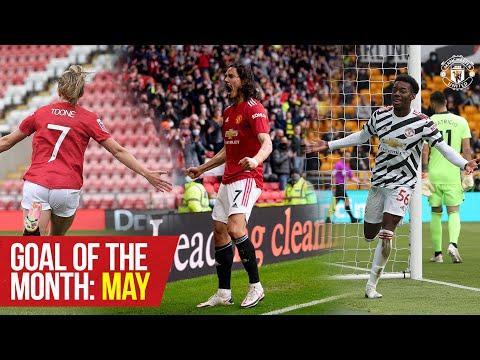 Goal of the Month: May   Cavani, Greenwood, Elanga, Toone & More   Manchester United
