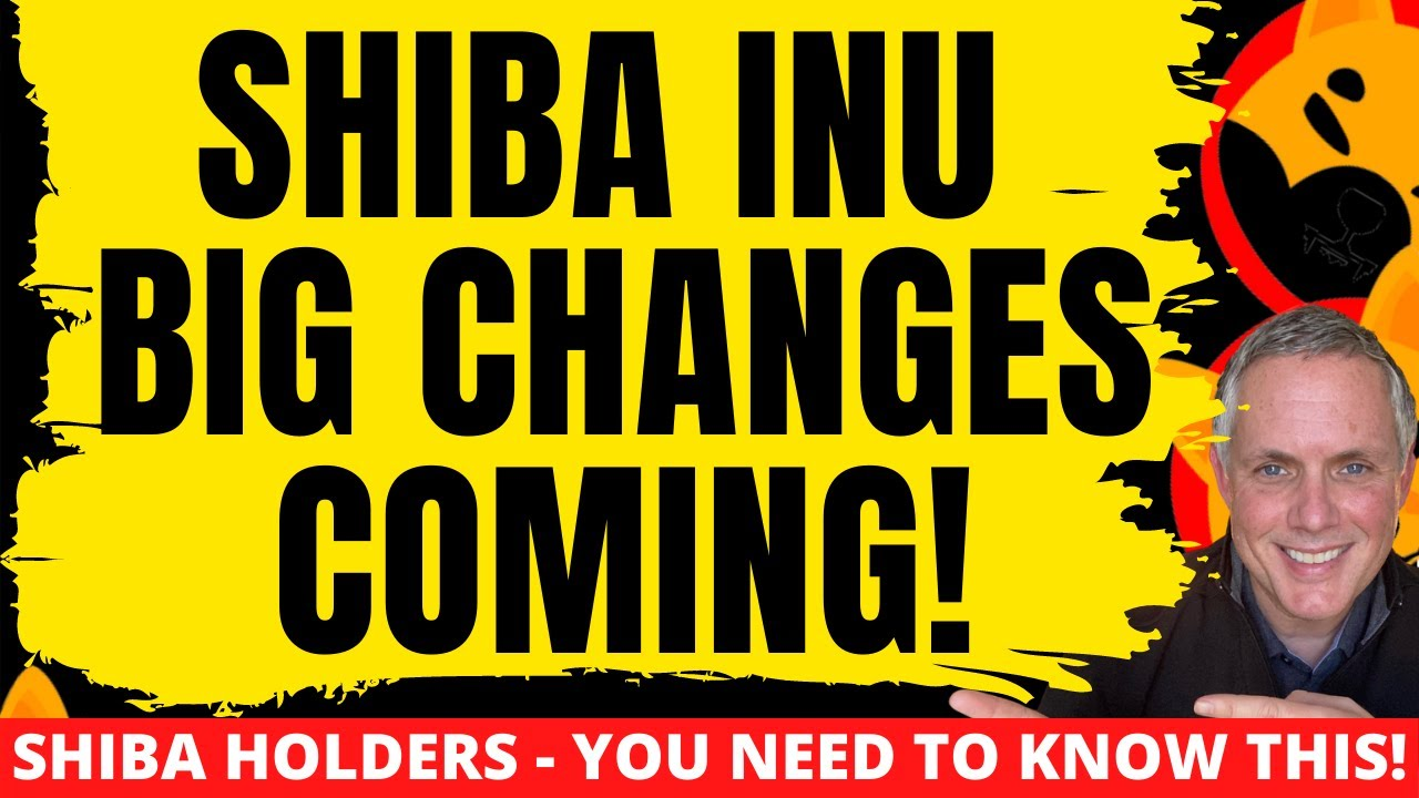 SHIBA INU MAJOR CATALYSTS COMING! BIG CHANGES IN STORE FOR SHIBA INU! SHIBA HOLDERS WATCH THIS!