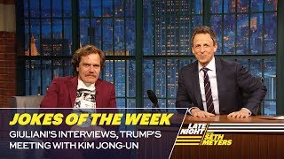 Seth's Favorite Jokes of the Week: Giuliani's Interviews, Trump's Meeting with Kim Jong-un