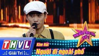 THVL | Người hóa thân số 1 - Tập 16 [1]: Người đi ngoài phố - Kim Hải