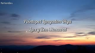 Larry Ben Masawat Pointopot Langadon Diya Lyrics.mp3