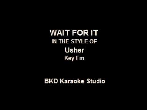Wait For It (In the Style of Usher) (Karaoke with Lyrics)