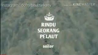 Download Video Rindu seorang pelaut *sailor MP3 3GP MP4