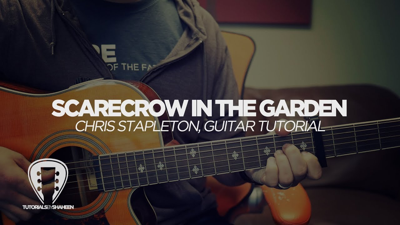 Scarecrow In The Garden Chris Stapleton Guitar Tutorial Youtube