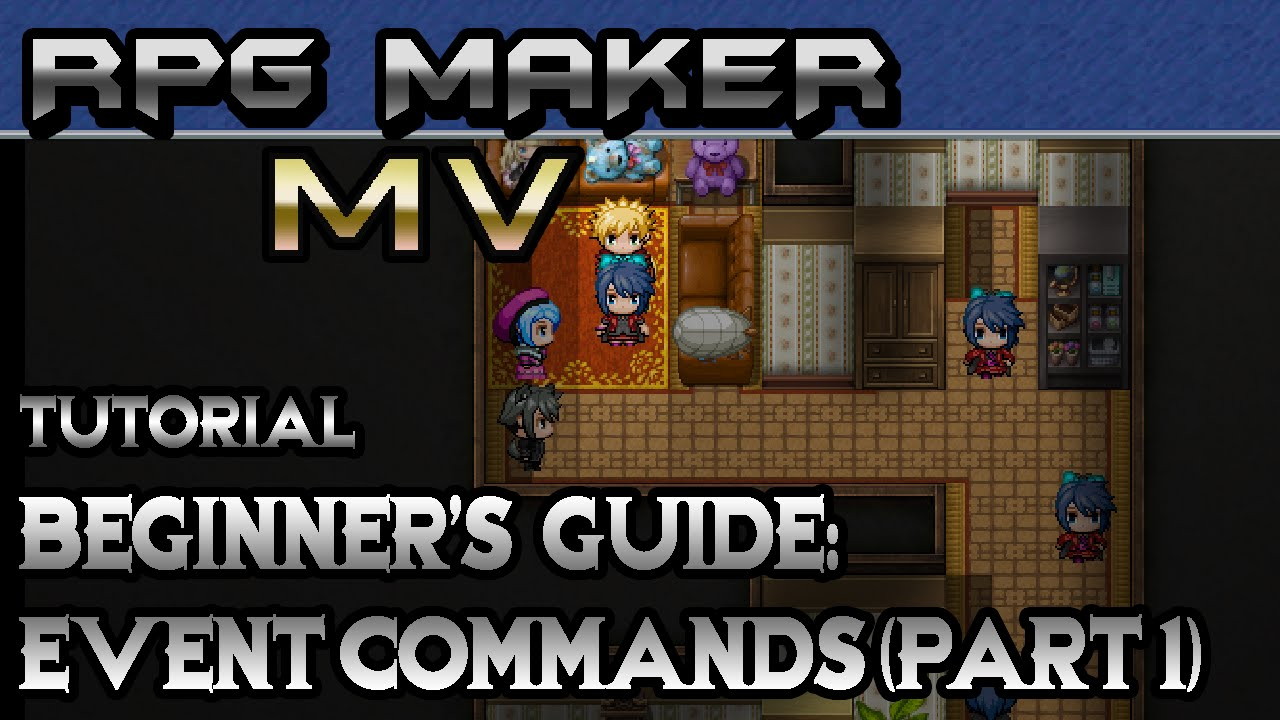 RPG Maker MV Tutorial: Beginner's Guide! Step-by-Step Event Commands! (Part  1)