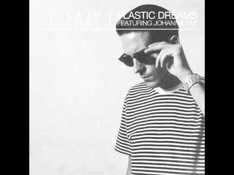 GEazy  Plastic Dreams ft Johanna Fay