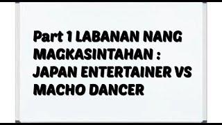 PART 1| LABANAN NG MAGKASINTAHAN JAPAN ENTERTAINER VS MACHO DANCER | REACTION VIDEO
