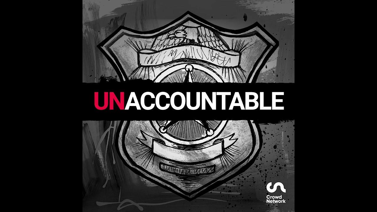 UNACCOUNTABLE: Police and Qualified Immunity