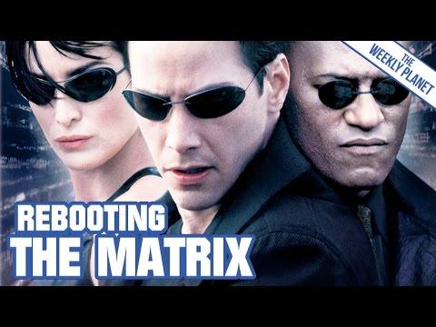 How To Reboot THE MATRIX