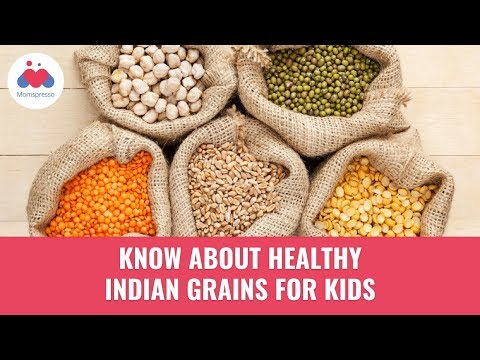 5 Super Nutritious Indian Grains for Children - Health Tips