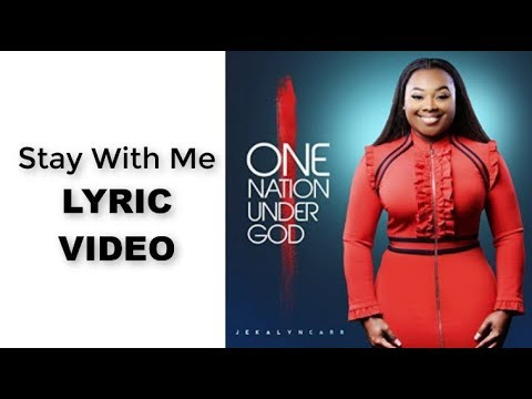 Stay With Me Lyric  Jekalyn Carr