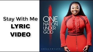 Stay With Me (Lyric Video) Jekalyn Carr