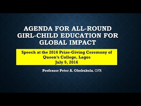 Peter A Okebukola 2016 Queen's College, Yaba, Lagos Prize-Giving Day Speech