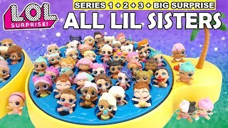 LOL Surprise ALL LIL SISTERS FULL SET | L.O.L. Complete Series 1, 2, 3, Big Surprise Lil Sisters